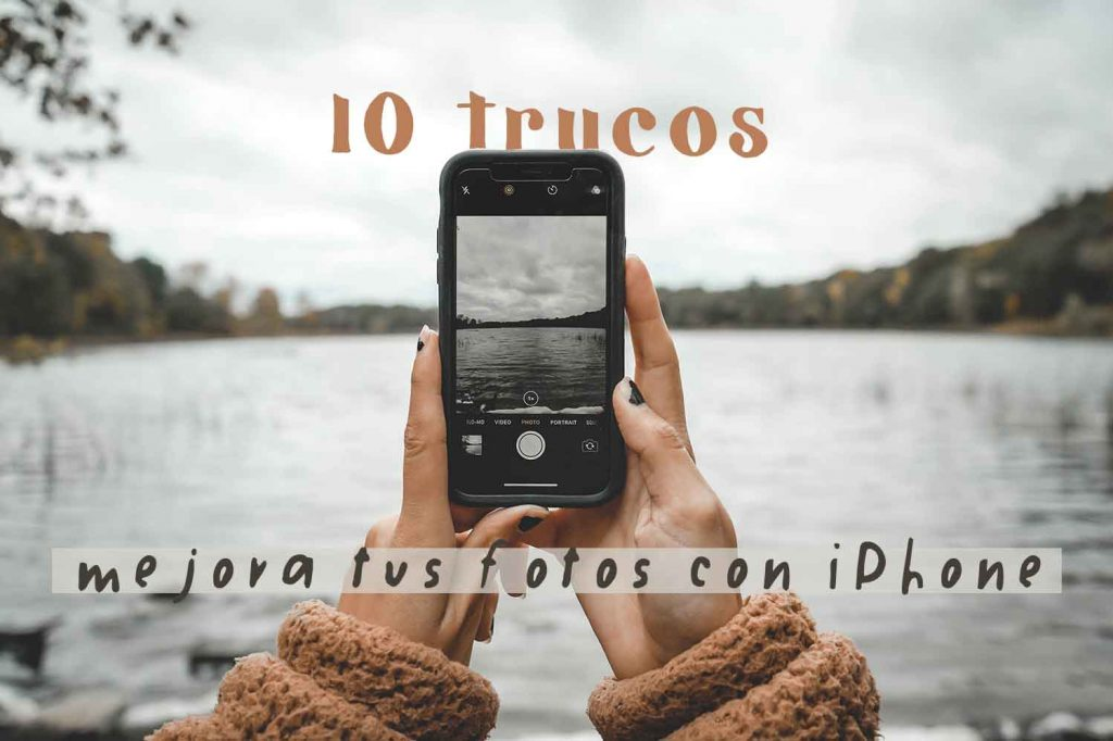 Mejora tus fotos con iPhone